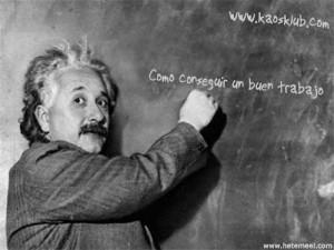 Einstein te dice como encontrar trabajo